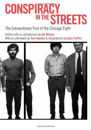 Conspiracy in the Streets: The Extraordinary Trial of the...