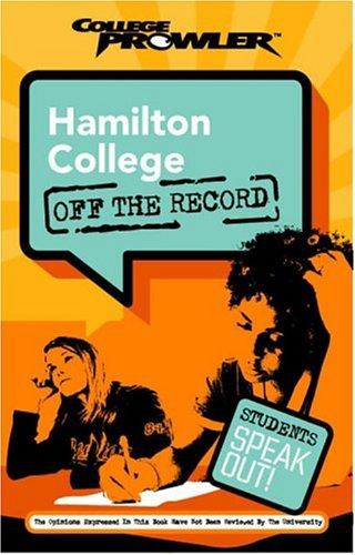 Hamilton College College Prowler Off The Record (College Prowler: Hamilton College Off the Record)