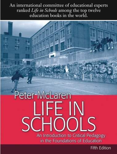 Life in Schools: An Introduction to Critical Pedagogy in...