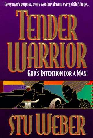 Image for Tender Warrior: God's Intention for a Man