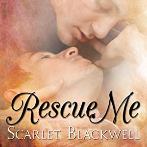 Rescue Me | [Scarlet Blackwell]