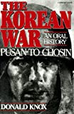 The Korean War: Pusan to Chosin: An Oral History (0156472007) by Knox, Donald
