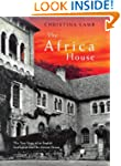 The Africa House: The True Story of a...