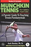 Munchkin Tennis For Children 9 and Under: A Parents Guide to Teaching Tennis Fundamentals