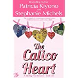 The Calico Heart: Book 1 (The Stitching Post Romances) ~ Patricia Kiyono