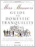 Miss Manners' Guide to Domestic Tranquility: The Authoritative Manual for Every Civilized Household, However Harried (0609805398) by Martin, Judith