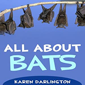 All About Bats: All About Everything | [Karen Darlington]