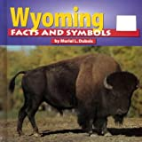 img - for Wyoming Facts and Symbols (States and Their Symbols) book / textbook / text book
