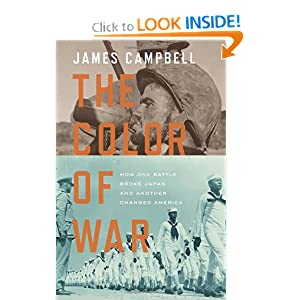 The Color of War: How One Battle Broke Japan and Another Changed America James Campbell