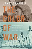 The Color of War: How One Battle Broke Japan and Another Changed America (0307461211) by Campbell, James