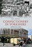 Paul Chrystal Confectionery in Yorkshire Through Time