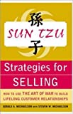 Sun Tzu strategies for selling : how to use The art of war to build lifelong customer relationships /