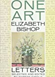 img - for One Art: Letters of Elizabeth Bishop book / textbook / text book