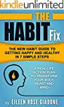The Habit Fix: The New Habit Guide to...
