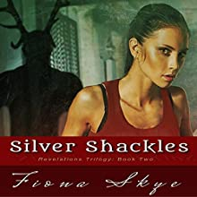 Silver Shackles: Revelations Trilogy, Book Two (       UNABRIDGED) by Fiona Skye Narrated by P. J. Morgan