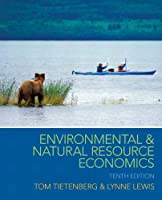 Environmental & Natural Resource Economics, 10th Edition Front Cover