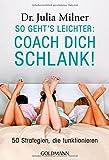 So geht's leichter: Coach dich schlank!: 50 Strategien, die funktionieren