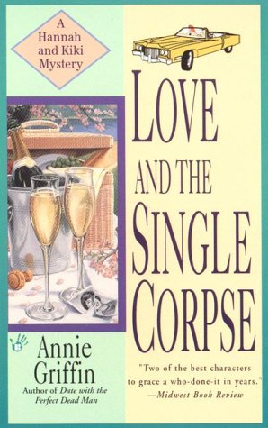 Love and the Single Corps (Hannah and Kiki Mystery), ANNIE GRIFFIN