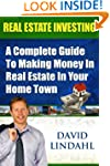 Real Estate Investing - A complete Gu...