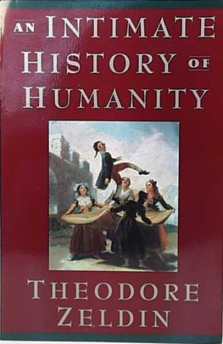 Intimate History of Humanity, THEODORE ZELDIN