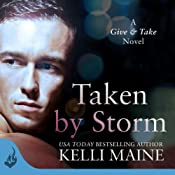Taken by Storm: Give & Take, Book 2 | Kelli Maine