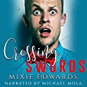 Crossing Swords Audiobook by Mixie Edwards Narrated by Michael Mola