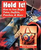 img - for Hold It!: How to Sew Bags, Totes, Duffels, Pouches, and More book / textbook / text book