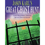 "Jason Karl's Great Ghost Hunt: A Spectral Journey Through Britain's Haunted Realmsvon ""Jason Karl"""