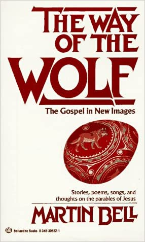 The Way of the Wolf: The Gospel in New Images written by Martin Bell