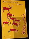 img - for Das Leben in der Vorzeit book / textbook / text book