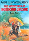 The Adventures of Robinson Crusoe (Great Illustrated Classics (Abdo))