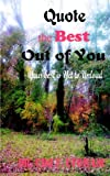 img - for Quote the Best Out of You book / textbook / text book