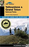 Top Trails Yellowstone & Grand Teton National Parks: Must-Do Hikes for Everyone (Top Trails)