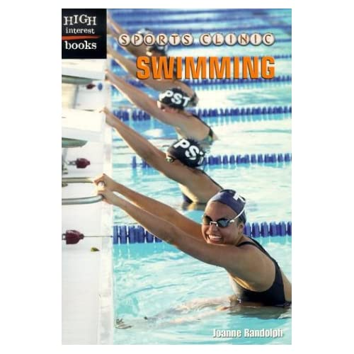 Swimming (High Interest Books: Sports Clinic) Joanne Randolph