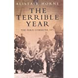 The Terrible Year: The Paris Commune 1871by Sir Alistair Horne CBE