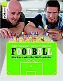 Foodball: Kochen wie die Weltmeister - Ralf Zacherl