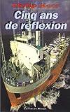"""Afficher """"Cinq ans de réflexion"""""""