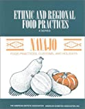 img - for Navajo: Food Practices, Customs, and Holidays (Ethnic and Regional Food Practices--a Series) book / textbook / text book