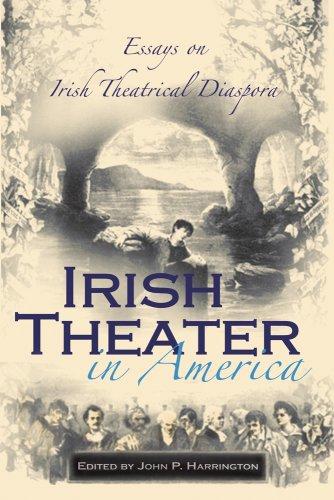 Irish Theater in America: Essays on Irish Theatrical Diaspora (Irish Studies) (Other America Harrington compare prices)