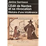 L'Edit de Nantes et sa r�vocation , histoire d'une intol�rancepar Janine Garrisson