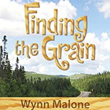 Finding the Grain (       UNABRIDGED) by Wynn Malone Narrated by Amber Benson