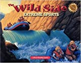 The Wild Side: Extreme Sports: Critical Reading Skills