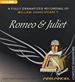 img - for Romeo and Juliet (Arkangel Shakespeare - Fully Dramatized) book / textbook / text book