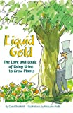Carol Steinfeld Liquid Gold: The Lore and Logic of Using Urine to Grow Plants