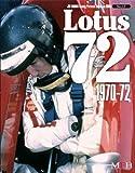 Lotus 72 1970-72 ( Joe Honda Racing Pictorial series by HIRO No.17)
