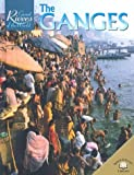 The Ganges (Great Rivers of the World)