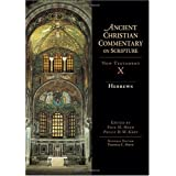 Hebrews (Ancient Christian Commentary on Scripture) ~ Thomas C. Oden