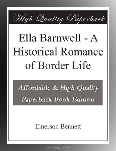 Ella Barnwell - A Historical Romance of Border Life