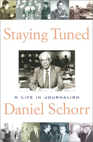 Staying Tuned : A Life in Journalism, DANIEL SCHORR