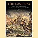 The Last Day: Wrath, Ruin, and Reason in the Great Lisbon Earthquake of 1755 (       UNABRIDGED) by Nicholas Shrady Narrated by Patrick Lawlor